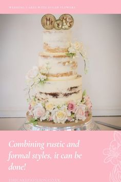 Wedding Cakes with Sugar Flowers- Combining rustic and formal styles, it can be done! - The Cake Pavilion Wedding Cake Designs, Wedding Cake Toppers, Top Table Flowers, Rose Boutique, Rustic Cake, Beautiful Wedding Cakes, Sugar Flowers, Bridal Flowers, Tiered Cakes