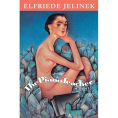 The Piano Teacher, the most famous novel of Elfriede Jelinek, who was awarded the 2004 Nobel Prize in Literature, is a shocking, searing,...