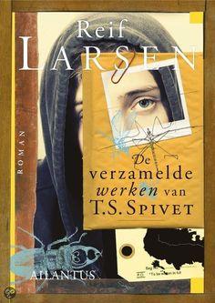 De verzamelde werken van T.S. Spivet, Reif Larsen (The selected works of t.s. spivet)