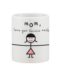 Mother's Day Cute Coffee Mug Cup for Mom - Mom, I Love You Thiiiiiis Much