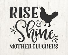 Rise and shine mother cluckers svg rooster svg farmhouse Vinyl Decals, Wall Decals, Wall Art, Free Svg, Embroidery Files, Embroidery Designs, Machine Embroidery, Vinyl Projects, Classroom Projects