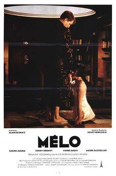Mélo (1986) Stars: Sabine Azéma, Fanny Ardant, Pierre Arditi, André Dussollier ~ Directed by  Alain Resnais (Nominated for the  Gold Hugo Award for Best Feature at the Chicago International Film Festival 1987; Sabine Azéma won Best Actress & Pierre Arditi won Best Supporting Actor at César Awards, France 1987. Was also nominated for 6 other Cesar Awards. Sabine Azéma was nominated for Best Foreign Actress at the David di Donatello Awards 1987)