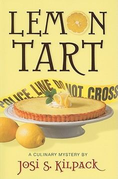 Lemon Tart (Culinary Mystery #1)  by Josi S. Kilpack.Click on the green Libraries button to find this in a library near you!
