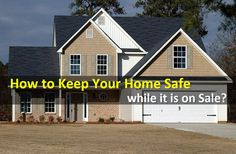 Though home selling process is generally safe, but by taking these precautionary steps, you can ascertain the safety of yourself and your loved ones.