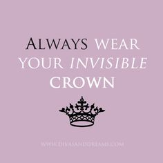 I gotta get me an invisible crown.