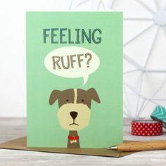 'Feeling Ruff?' Dog Get Well Soon Card - get well soon cards