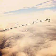 Excuse me while I kiss the sky...
