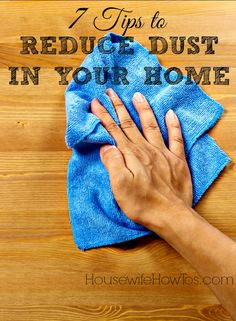 Follow these 7 tips to reduce the dust collecting on surfaces and floating around in your home's air. If you have allergy sufferers in the family, read this!
