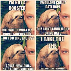 Sloth memes are so out of hand bruh