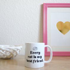 Every Cat Is My Best Friend  Coffee Mug by BrittanyGarnerDesign, $12.00