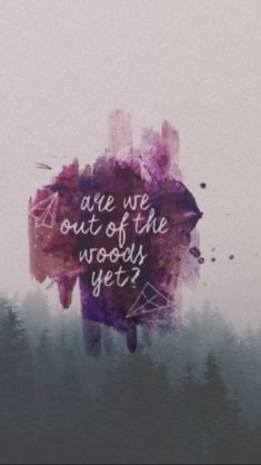 Out of the woods Taylor swift