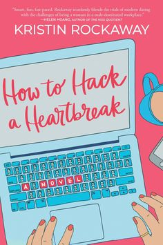 """For our February book club meeting we will be reading""""How to Hack a Heartbreak"""" by Kristin Rockaway! Books To Read Online, Reading Online, Great Gifts For Women, Apple Books, Beautiful Book Covers, Coffee And Books, Finding Love, Reading Lists, Bestselling Author"""