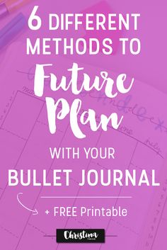 6 Different Ways to Future Plan with Your Bullet Journal