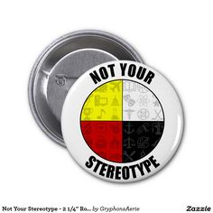 "Not Your Stereotype - 2 1/4"" Round Button"