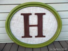 DIY Framed Monogrammed Wall Hanging.. white frame instead of green and a more distressed H but I love the burlap background