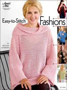 Easy-to-Stitch Fashions  Technique - Crochet    These five easy fashion designs are perfect for persons with minimal crochet experience as well as delightful for experienced stitchers. Included is the Cozy Tunic with a detachable cowl. Empire Waist Boatneck sweater, Ribbed Turtleback, Shell Stitch Jacket, and last but certainly not least is the Sideways Striped Pullover.     Size: Med. to 5X.     Skill Level: Easy    Download Size: 18 page(s)