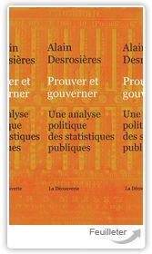 Prouver et gouverner : une analyse politique des statistiques publiques / Alain Desrosières.  La Découverte, 2014.