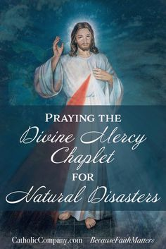 Praying the Divine Mercy Chaplet for Natural Disasters Divine Mercy Prayer, Divine Mercy Sunday, Divine Mercy Chaplet, Personal Prayer, Catholic Company, Praying The Rosary, Catholic Religion, Religious Education, Catholic Prayers