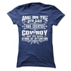 AND ON THE 8TH DAY GOD CREATED COWBOY TEE SHIRTS