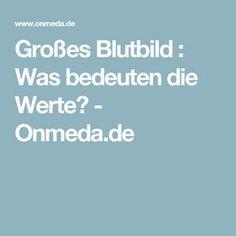 Großes Blutbild : Was bedeuten die Werte? - Onmeda.de