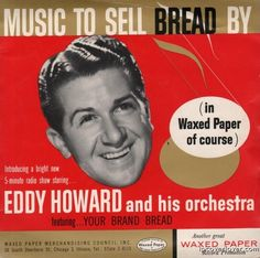 "Wax on""Music to Sell Bread By""  A promotional record from the Waxed Paper Merchandising Council."