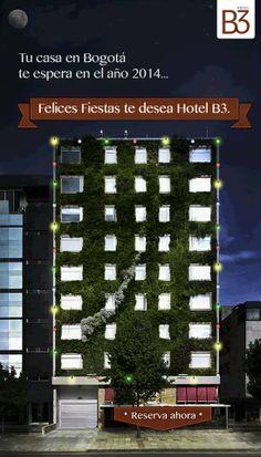 ¡Los mejores deseos para el 2014 desde tu casa en #Bogotá! www.hotelesb3.com Company Logo, Tech Companies, Home, Happy Holi, Get Well Soon
