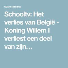 Schooltv: Het verlies van België - Koning Willem I verliest een deel van zijn…