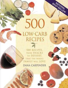 Precision Series 500 Low-carb Recipes: 500 Recipes, from Snacks to Dessert, That the Whole Family Will Love