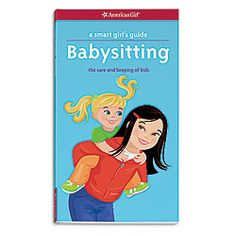 American Girl® Bookstore: A Smart Girl's Guide: Babysitting