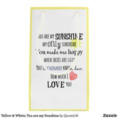 You are my Sunshine Small Gift Bag created by QuoteLife. Small Gift Bags, Small Gifts, Unique Wrapping Paper, Gift Wrapping, Love You, My Love, You Are Invited, You Are My Sunshine, Christian Gifts