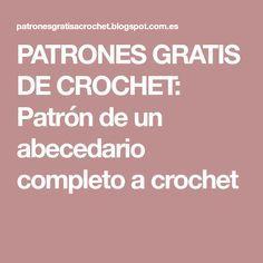 PATRONES GRATIS DE CROCHET: Patrón de un abecedario completo a crochet