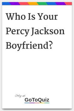 """Who Is Your Percy Jackson Boyfriend?"" My result: Percy Jackson Percy Jackson Test, Percy Jackson Quotes, Percy Jackson Fandom, Leo Valdez Quotes, Leo Valdez Funny, Magnus Chase, Godly Parent Quiz, Warrior Cats Clans, Percy Jackson Wallpaper"