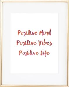 Positive Mind, Positive Vibes, Positive Life Print