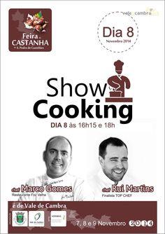Show Cooking > 8 Nov 2014, 16h15 | 18h @ Feira da Castanha, São Pedro de Castelões, Vale de Cambra   #ValeDeCambra #SaoPedroDeCasteloes