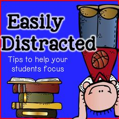 Teach123 - tips for teaching elementary school: Easily Distracted
