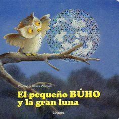"""Paloma y Ulises Wensell. """"El pequeño búho y la gran luna"""". Editorial Lóguez (3 a 6 años) Conte, Penguins, Owl, Bird, Illustration, Books, Movie Posters, Animals, Sweet"""