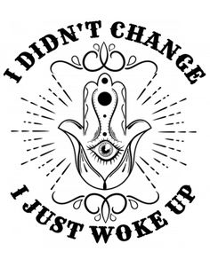 I didn't change Change, Yoga, Cards, Design, Map, Playing Cards, Yoga Sayings, Maps
