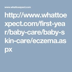 http://www.whattoexpect.com/first-year/baby-care/baby-skin-care/eczema.aspx