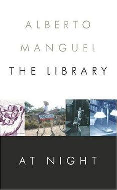 The library at night / Alberto Manguel