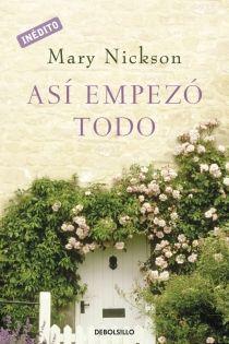Así empezó todo / Mary Nickson