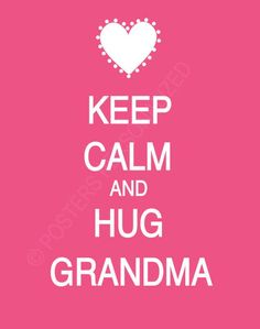 Keep Calm and Hug Nana - This would make a great shirt graphic. Use heat transfer materials and a heat press to create yours. Quotable Quotes, Me Quotes, Motivational Quotes, Quotes About Grandchildren, Grandma Quotes, Keep Calm Quotes, Love You, My Love, Family Love