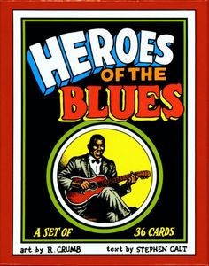 Heroes of the Blues Boxed Trading Card Set by R. Crumb: Robert Crumb: 9780971008021: Amazon.com: Books