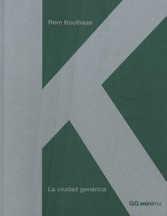 LA CIUDAD GENERICA 1997 De: REM KOOLHAAS