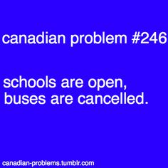 They say it's because some parents drop their kids off anyway because they have to go to work. If no one was there, the student could freeze to death. Is the problem the School or the Parent? Canada Jokes, Canada Funny, Canada 150, Canadian Memes, Canadian Things, I Am Canadian, Canadian Stereotypes, Meanwhile In Canada, True North