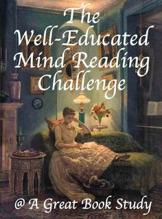 The Well-Educated Mind Reading Challenge @ A Great Book Study I Love Books, Great Books, Books To Read, Book List Must Read, Book Challenge, Reading Challenge, Ernst Hemingway, Shining Tears, Up Book