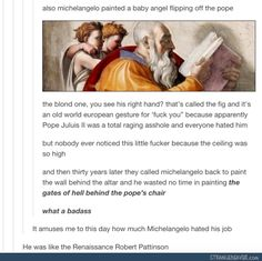 Also don't forget the donkey-eared dude in Sistine Chapel, whom Michelangelo hated