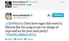Anna Kendrick and Emma Watson >>>>