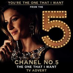 You're the One That I Want (From the Chanel No. 5 'The One That I Want' TV Advert).  Chanel No. 5 Perfume Gisele Bundchen