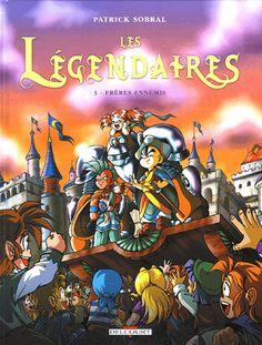 Les Légendaires Tome 3 Frères ennemis - Patrick Sobral