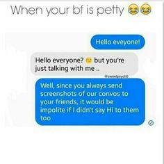 Omg! (Except I'm the petty bf and you the bitch gossiping with your boys lol) I have to do this!